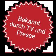 Bekannt aus TV und Presse